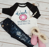 I Donut Know What I'd Do Without You Raglan - Girls - The  Little Reasons
