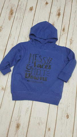 Messy Faces and Meltdowns Pullover Hoodie - The  Little Reasons