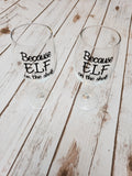 Because Elf On The Shelf Wine Glass - The  Little Reasons