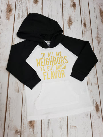 To All My Neighbors Ya Got Much Flava Hooded Raglan - The  Little Reasons