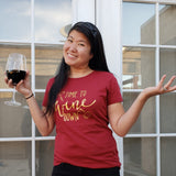 Time To Wine Down - Ladies Tee - The  Little Reasons