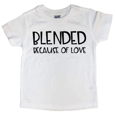 Blended Because Of Love Tee - The  Little Reasons
