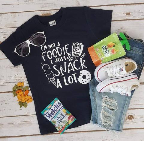 I'm Not A Foodie I Just Snack A Lot Tee - The  Little Reasons