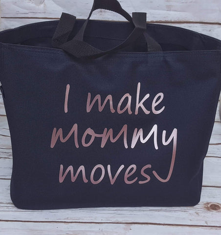 I Make Mommy Moves Tote - The  Little Reasons