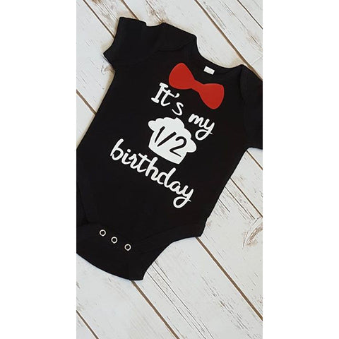 It's My Half Birthday Onesie - The  Little Reasons