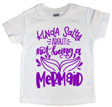 Kinda Salty About Not Being A Mermaid Tee - The  Little Reasons