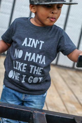 Ain't No Mama Like The One I Got Tee - The  Little Reasons