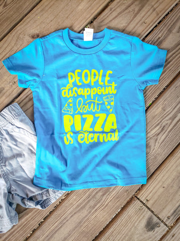 Pizza Is Eternal Tee - The  Little Reasons