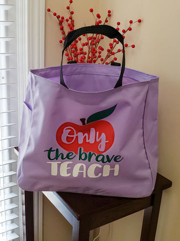 Only The Brave Teach Tote - The  Little Reasons