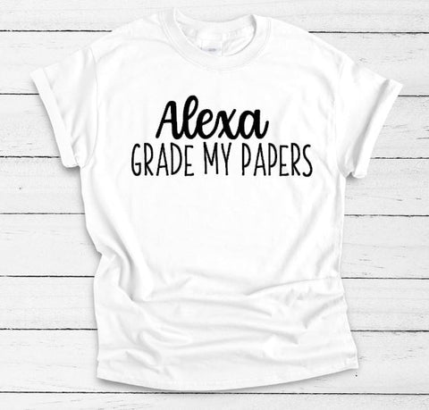 Alexa Grade My Papers Unisex Adult Tee - The  Little Reasons