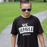 Be Humble #sitdown - Tee - The  Little Reasons