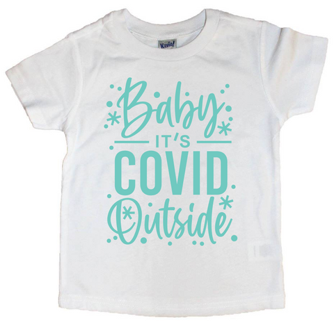 Baby It's Covid Outside Tee