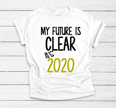 My Future is 2020 Adult Tee - The  Little Reasons