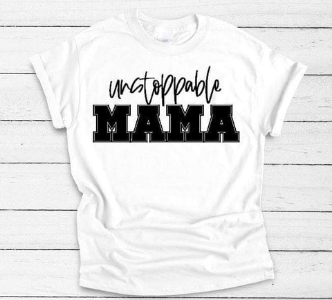 Unstoppable Mama Adult Tee - The  Little Reasons