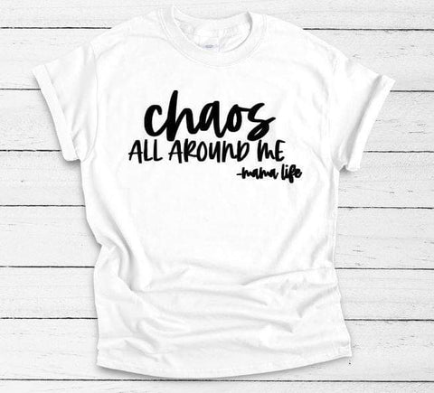 Chaos All Around Me  Adult Tee - The  Little Reasons