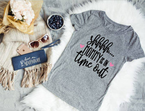 Shhh... Mommy Is In A Timeout Ladies Tee - The  Little Reasons