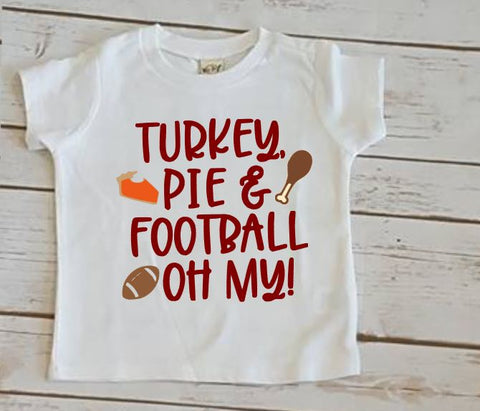 Turkey, Pie, and Football Oh My Tee - The  Little Reasons