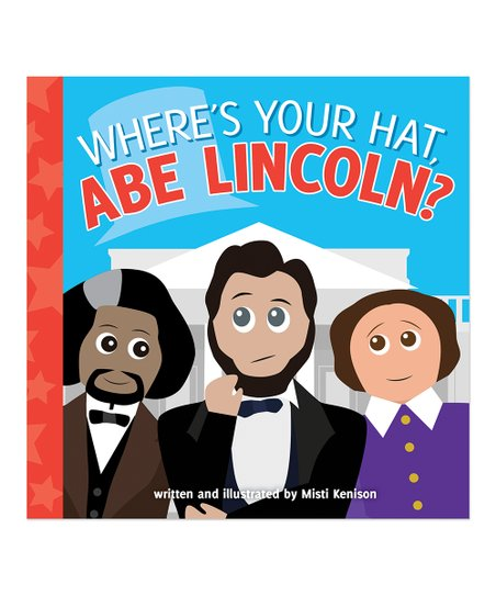 Where's Your Hat Abe Lincoln Board Book
