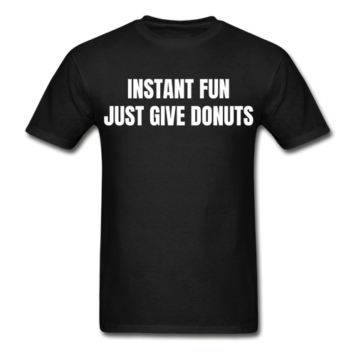 Just Give Donuts For Fun T-Shirt - The Fugly Mug Company