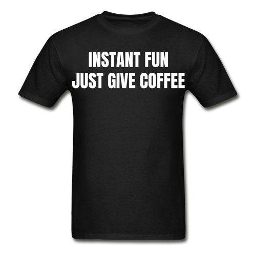 Just Give Coffee For Fun T-Shirt - The Fugly Mug Company