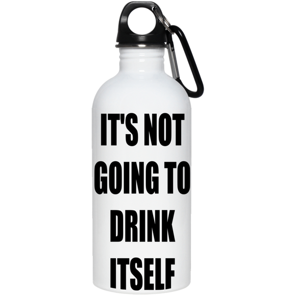 Not Going to Drink Itself Stainless Steel Water Bottle - The Fugly Mug Company