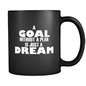 Goals Motivational Mug - The Fugly Mug Company