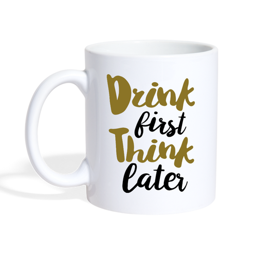 Drink First Think Later - The Fugly Mug Company