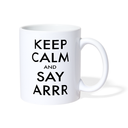 Keep Calm and Say Arrr! - The Fugly Mug Company