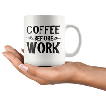 Load image into Gallery viewer, Coffee Before Work Mug - The Fugly Mug Company