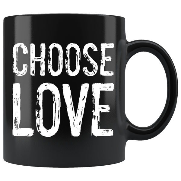 Choose Love - The Fugly Mug Company