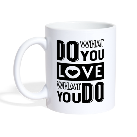 Do What You Love Motivational Mug - The Fugly Mug Company