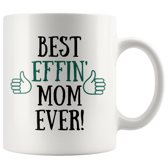 Best Effin Mom Mug - The Fugly Mug Company