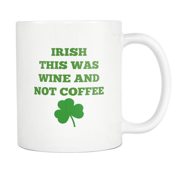 Irish This Was Wine - The Fugly Mug Company