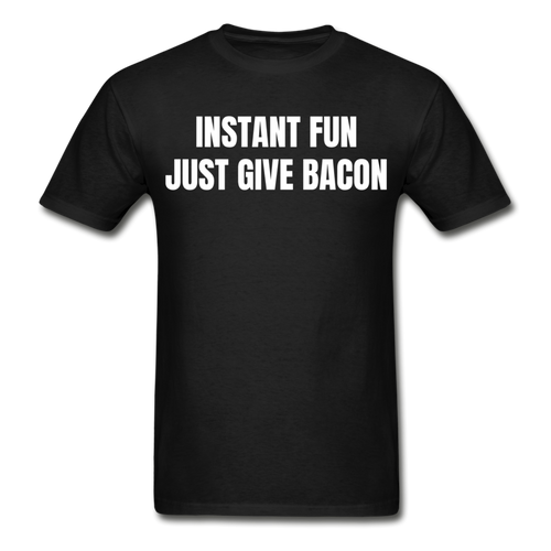 Just GIve Bacon For Fun T-Shirt - The Fugly Mug Company