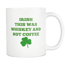 Load image into Gallery viewer, Irish This Was Whiskey - The Fugly Mug Company