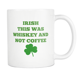 Irish This Was Whiskey - The Fugly Mug Company