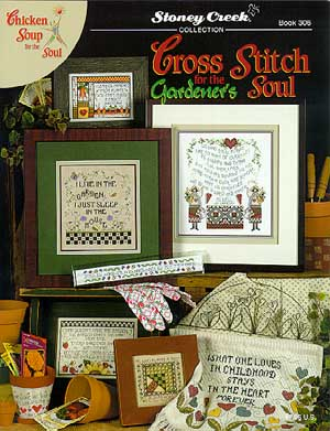 Cross Stitch For Gardener Soul ~ Stoney Creek Collection