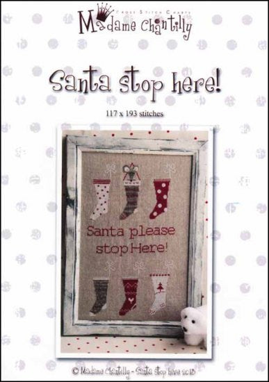 Santa Stop Here! ~  Madame Chantilly