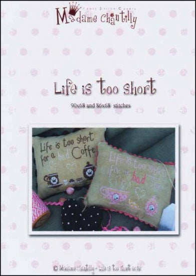 Life Is Too Short ~  Madame Chantilly