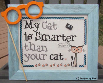 My Cat Is Smarter ~ Designs By Lisa