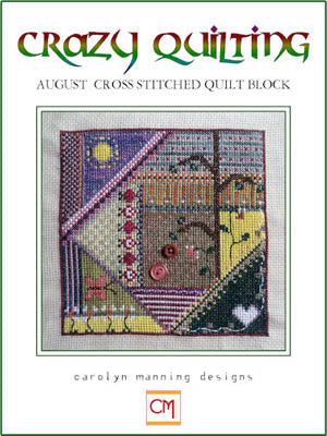 Crazy Quilting ~ August Block ~ Carolyn Manning Designs