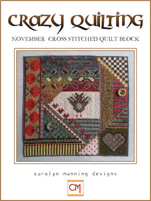 Crazy Quilting ~ November Block ~ Carolyn Manning Designs