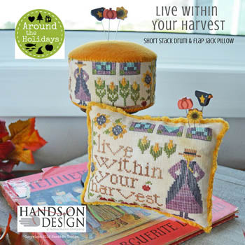 Live Within Your Harvest (3/6) - Around the Holidays (2 designs)  ~  Hands On Design