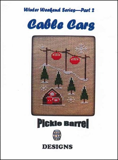 Winter Weekend 2: Cable Cars  ~ Pickle Barrel Designs