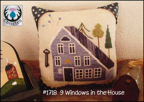 9 Windows In The House  ~ Thistles