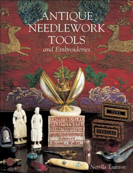 Antique Needlework Tools and Embroideries ~ Nerylla Taunton