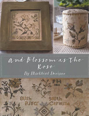And Blossom As The Rose ~ Blackbird Designs