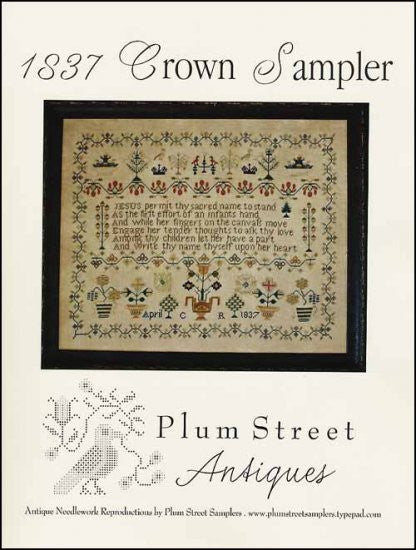 1837 Crown Sampler ~ Plum Street Samplers