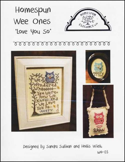 Wee Ones: Love You So ~ Homespun Elegance Ltd