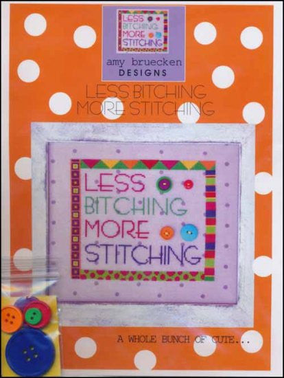 Less Bitching More Stitching